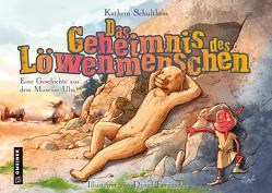 Das Geheimnis des Löwenmenschen von Schulthess,  Kathrin