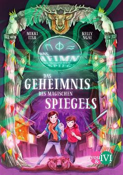 Das Geheimnis des magischen Spiegels von Latsch,  Oliver, Lish,  Mikki, Ngai,  Kelly