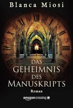 Das Geheimnis des Manuskripts von Dorsen,  Johanna M., Miosi,  Blanca
