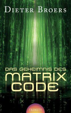 Das Geheimnis des Matrix Code von Broers,  Dieter