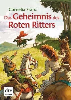Das Geheimnis des Roten Ritters von Franz,  Cornelia, Knorr,  Peter