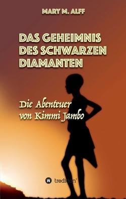 Das Geheimnis Des Schwarzen Diamanten von Alff,  Lena-Marie, Alff,  Mary, Fritsch,  Christina, Nebel,  Stephan