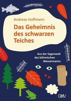 Das Geheimnis des schwarzen Teiches von Hoffmann,  Andreas
