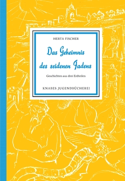 Das Geheimnis des seidenen Fadens von Fischer,  Herta, Wiegandt,  Hans