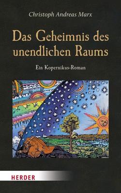 Das Geheimnis des unendlichen Raums von Marx,  Christoph Andreas