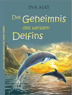 Das Geheimnis des weißen Delfins von May,  Ina