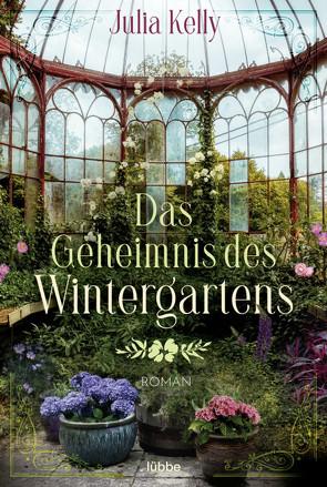 Das Geheimnis des Wintergartens von Kelly,  Julia, Röhl,  Barbara