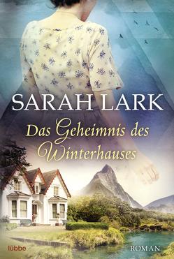 Das Geheimnis des Winterhauses von Dreher,  Tina, Lark,  Sarah