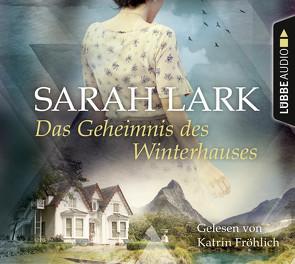 Das Geheimnis des Winterhauses von Dreher,  Tina, Fröhlich,  Katrin, Lark,  Sarah
