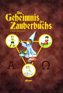 Das Geheimnis des Zauberbuchs von Ostermann,  Lothar