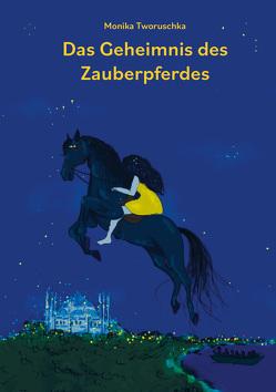 Das Geheimnis des Zauberpferdes von Tworuschka,  Monika