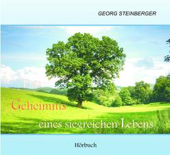 Das Geheimnis eines siegreichen Lebens von Steinberger,  Georg