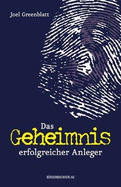Das Geheimnis erfolgreicher Anleger von Greenblatt,  Joel, Neumüller,  Egbert