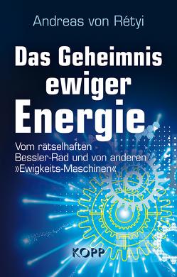 Das Geheimnis ewiger Energie von Rétyi,  Andreas von