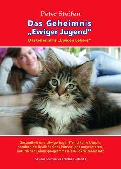Das Geheimnis Ewiger Jugend – Das Geheimnis Ewigen Leben von Steffen,  Peter