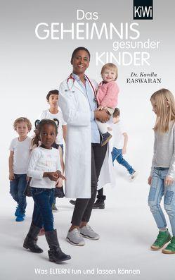 Das Geheimnis gesunder Kinder von Easwaran,  Karella