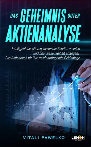 Das Geheimnis guter Aktienanalyse (Taschenbuch) von Pawelko,  Vitali