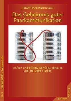 Das Geheimnis guter Paarkommunikation von Broermann,  Christa, Robinson,  Jonathan