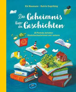Das Geheimnis hinter den Geschichten von Engelking,  Katrin, Naumann,  Ebi