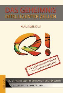 Das Geheimnis intelligenter Zellen von Medicus,  Klaus