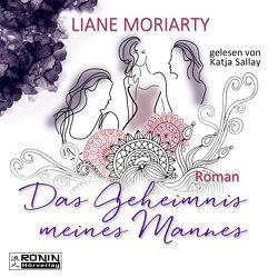 Das Geheimnis meines Mannes von Moriarty,  Liane