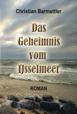 Das Geheimnis vom IJsselmeer von Barmettler,  Christian