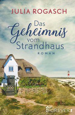 Das Geheimnis vom Strandhaus von Rogasch,  Julia