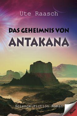 Das Geheimnis von Antakana von Raasch,  Ute