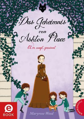 Das Geheimnis von Ashton Place 4: Das Geheimnis von Ashton Place von Parciak,  Monika, Plorin,  Eva, Wood,  Maryrose