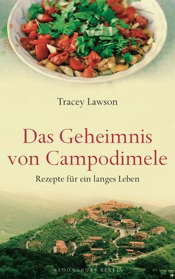 Das Geheimnis von Campodimele: Rezepte für ein langes Leben von Lawson,  Tracey, Mill,  Maria