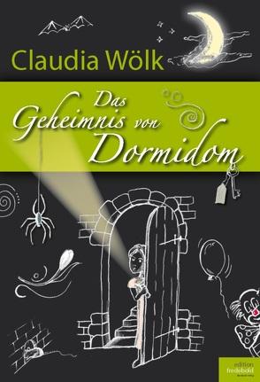 Das Geheimnis von Dormidom von Wölk,  Claudia