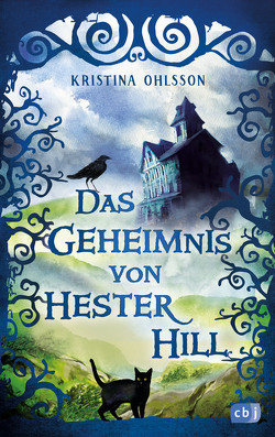 Das Geheimnis von Hester Hill von Dahmann,  Susanne, Ohlsson,  Kristina