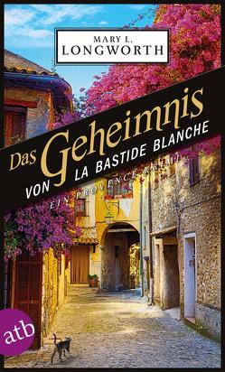 Das Geheimnis von La Bastide Blanche von Ettinger,  Helmut, Longworth,  Mary L.