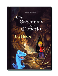 Das Geheimnis von Monetia 2: Die Flucht – Mit Spardinos in einer Abenteuergeschichte spielerisch den Umgang mit Geld lernen von Hagspiel,  René, Unrau,  Daniel