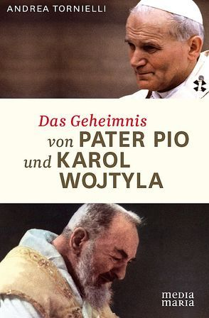 Das Geheimnis von Pater Pio und Karol Wojtyla von Tornielli,  Andrea
