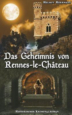 Das Geheimnis von Rennes-le-Château von Herrmann,  Helmut