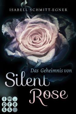 Das Geheimnis von Silent Rose von Schmitt-Egner,  Isabell