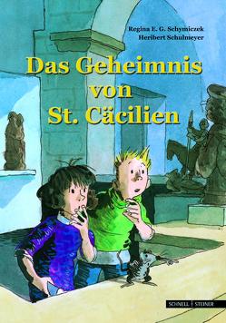 Das Geheimnis von St. Cäcilien von Schulmeyer,  Heribert, Schymiczek,  Regina E. G.