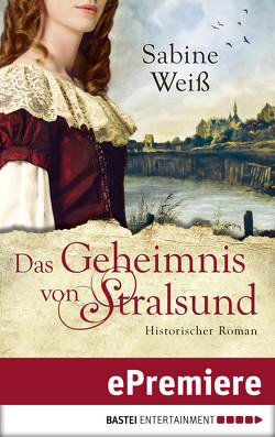Das Geheimnis von Stralsund von Weiß,  Sabine