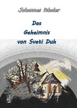 Das Geheimnis von Sveti Duh von Ithaler,  Johannes