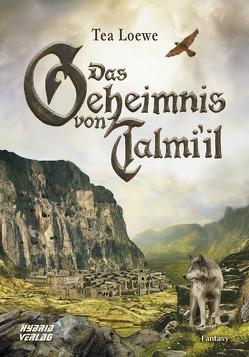 Das Geheimnis von Talmi'il von Loewe,  Tea