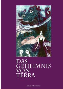 Das Geheimnis von Terra von Bittermann,  Elisabeth