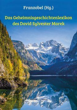 Das Geheimnisgeschichtenlexikon des David Sylvester Marek von Marek,  David Sylvester
