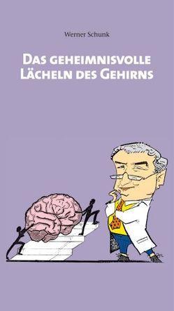Das geheimnisvolle Lächeln der Gehirns von Schunk,  Werner