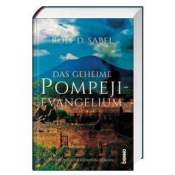 Das geheimnisvolle Pompeji-Evangelium von Sabel,  Rolf D
