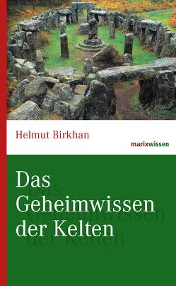 Das Geheimwissen der Kelten von Birkhan,  Helmut