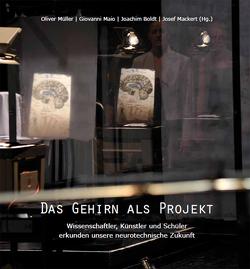 Das Gehirn als Projekt von Boldt,  Joachim, Mackert,  Josef, Maio,  Giovanni, Müller,  Oliver