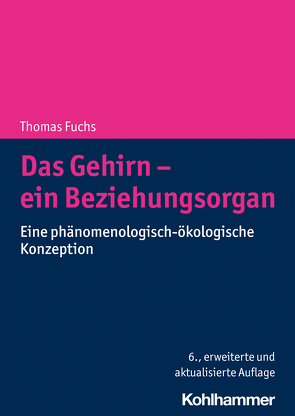 Das Gehirn – ein Beziehungsorgan von Fuchs,  Thomas