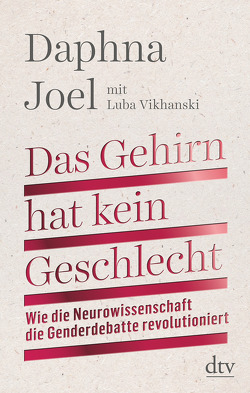 Das Gehirn hat kein Geschlecht von Joel,  Daphna, Vikhanski,  Luba, Wais,  Johanna
