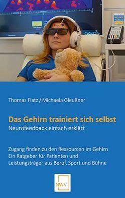 Das Gehirn trainiert sich selbst von Flatz,  Thomas, Gleußner,  Michaela